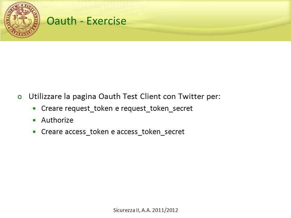 Oauth - Exercise o Utilizzare la pagina Oauth Test Client con Twitter per: Creare request_token e request_token_secret Authorize Creare access_token e