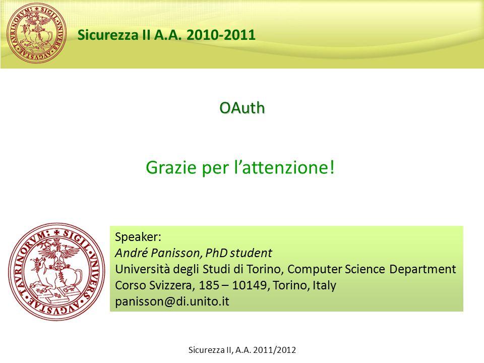OAuth Speaker: André Panisson, PhD student Università degli Studi di Torino, Computer Science Department Corso Svizzera, 185 – 10149, Torino, Italy pa