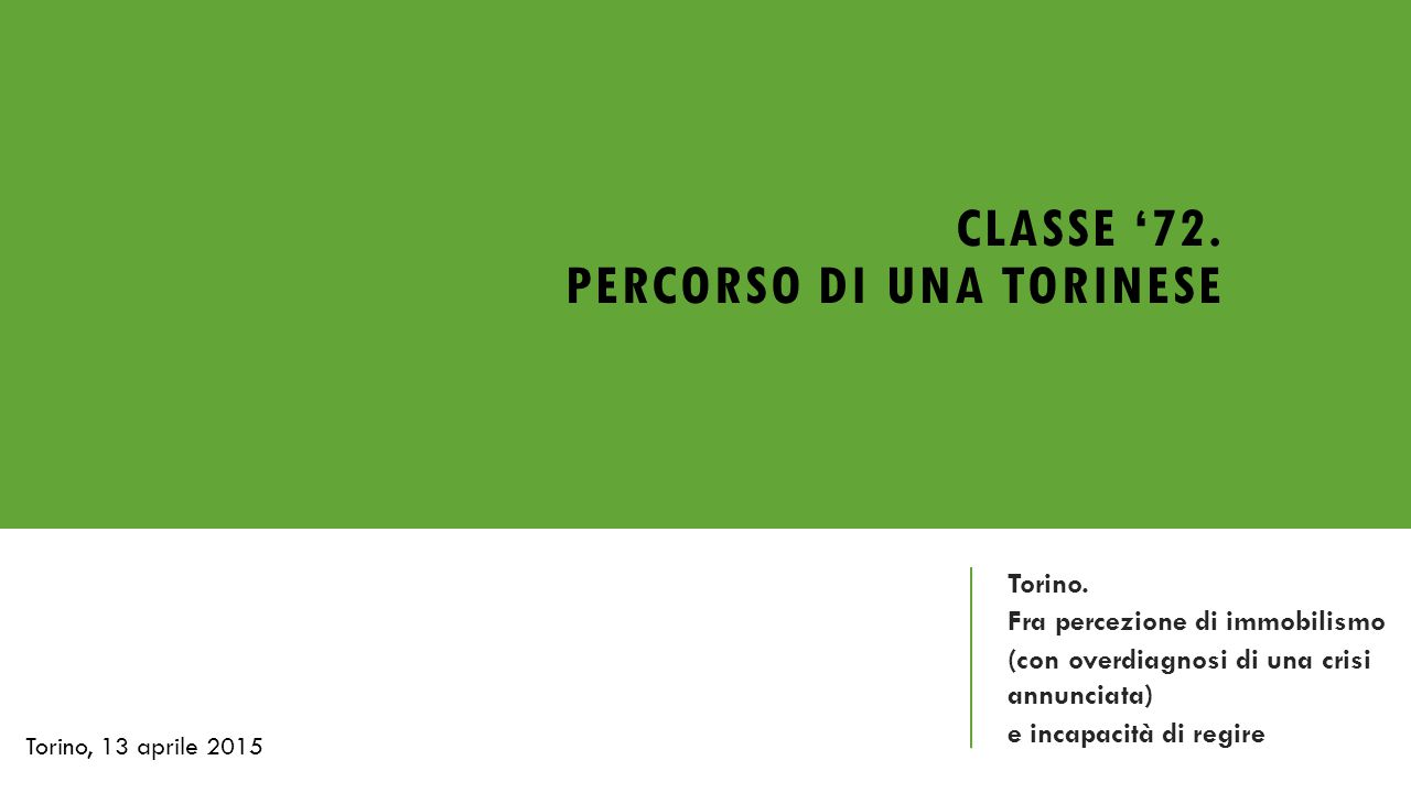 CLASSE '72. PERCORSO DI UNA TORINESE Torino.