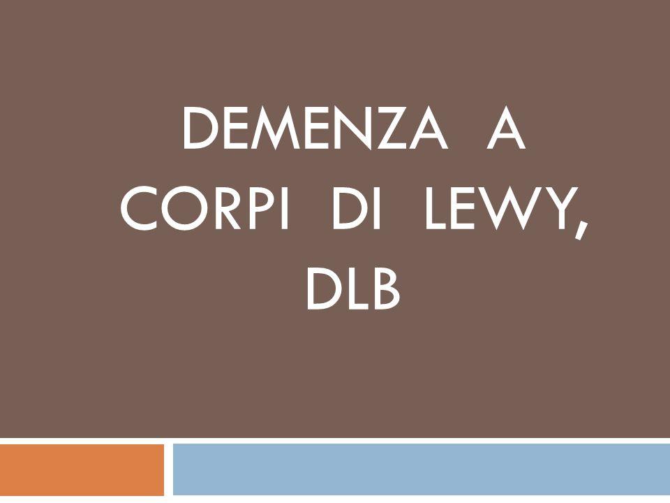 DEMENZA A CORPI DI LEWY, DLB