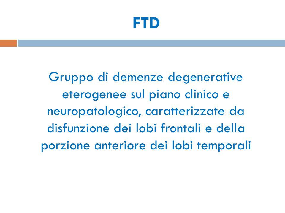 Gruppo di demenze degenerative eterogenee sul piano clinico e neuropatologico, caratterizzate da disfunzione dei lobi frontali e della porzione anteri