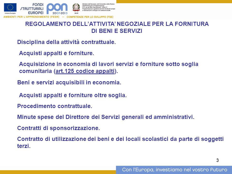 3 REGOLAMENTO DELL'ATTIVITA' NEGOZIALE PER LA FORNITURA DI BENI E SERVIZI Disciplina della attività contrattuale.