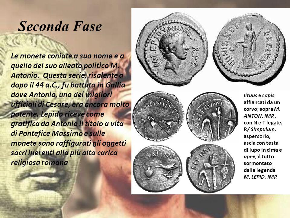 Seconda Fase Le monete coniate a suo nome e a quello del suo alleato politico M. Antonio. Questa serie, risalente a dopo il 44 a.C., fu battuta in Gal