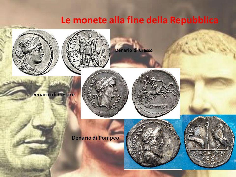 Denario di Crasso Denario di Cesare Denario di Pompeo Le monete alla fine della Repubblica