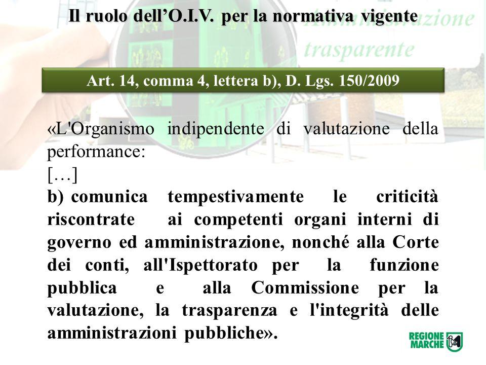 «L'Organismo indipendente di valutazione della performance: […] b)comunica tempestivamente le criticità riscontrate ai competenti organi interni di go