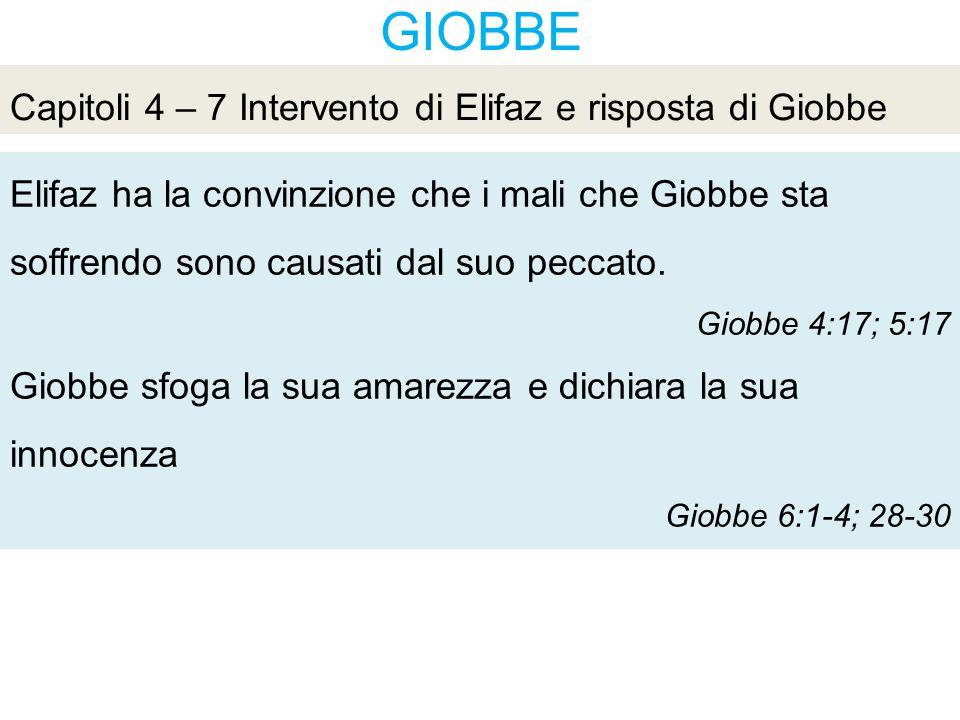 GIOBBE Elifaz ha la convinzione che i mali che Giobbe sta soffrendo sono causati dal suo peccato.