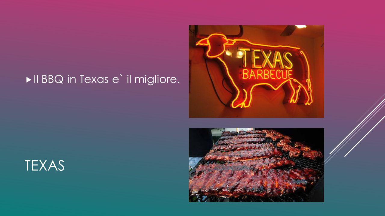 TEXAS  Il BBQ in Texas e` il migliore.