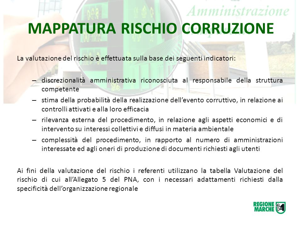 MAPPATURA RISCHIO CORRUZIONE La valutazione del rischio è effettuata sulla base dei seguenti indicatori: – discrezionalità amministrativa riconosciuta