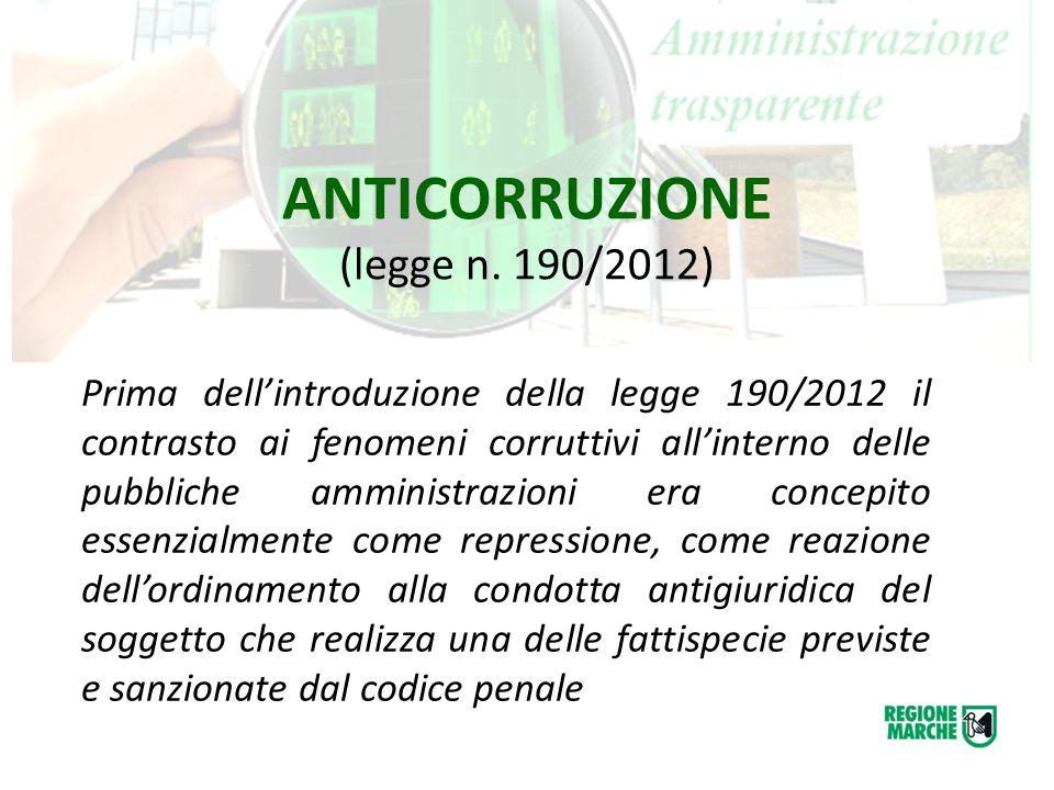 ANTICORRUZIONE (legge n. 190/2012) Prima dell'introduzione della legge 190/2012 il contrasto ai fenomeni corruttivi all'interno delle pubbliche ammini