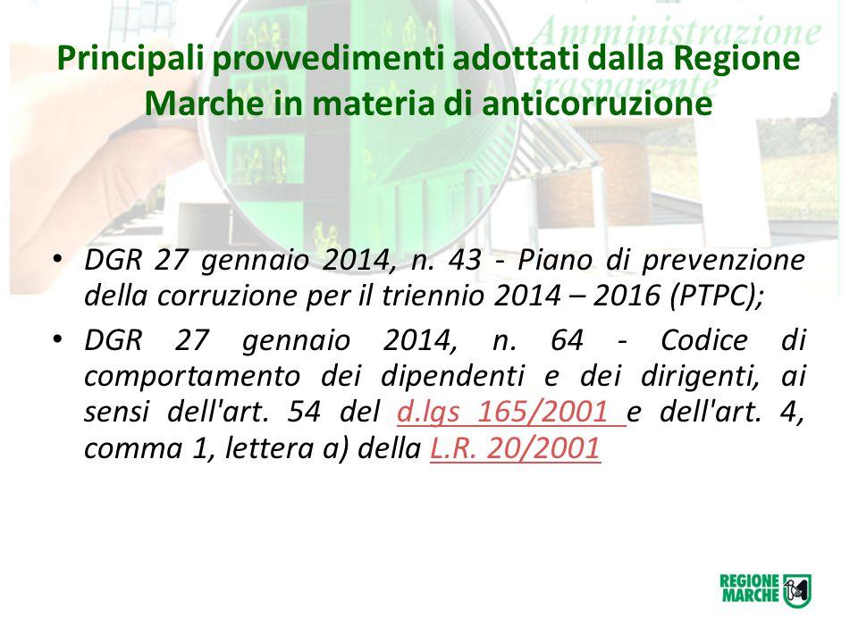 Principali provvedimenti adottati dalla Regione Marche in materia di anticorruzione DGR 27 gennaio 2014, n. 43 - Piano di prevenzione della corruzione