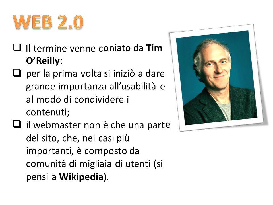  Il termine venne c e oniato da Timoniato da Tim O'Reilly; per la prima volta si iniziò a dare grande importanza all'usabilità e al modo di condividere i contenuti; il webmaster non è che una part del sito, che, nei casi più importanti, è composto da comunità di migliaia di utenti (si pensi a Wikipedia).