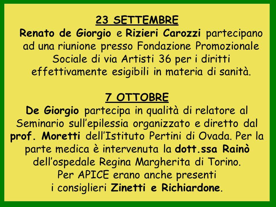 23 SETTEMBRE Renato de Giorgio e Rizieri Carozzi partecipano ad una riunione presso Fondazione Promozionale Sociale di via Artisti 36 per i diritti effettivamente esigibili in materia di sanità.
