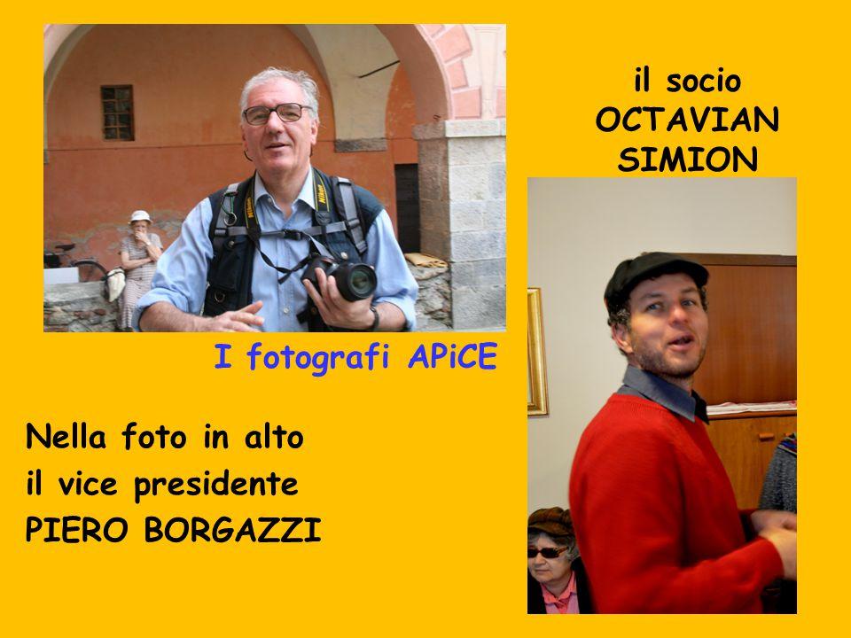 I fotografi APiCE Nella foto in alto il vice presidente PIERO BORGAZZI il socio OCTAVIAN SIMION