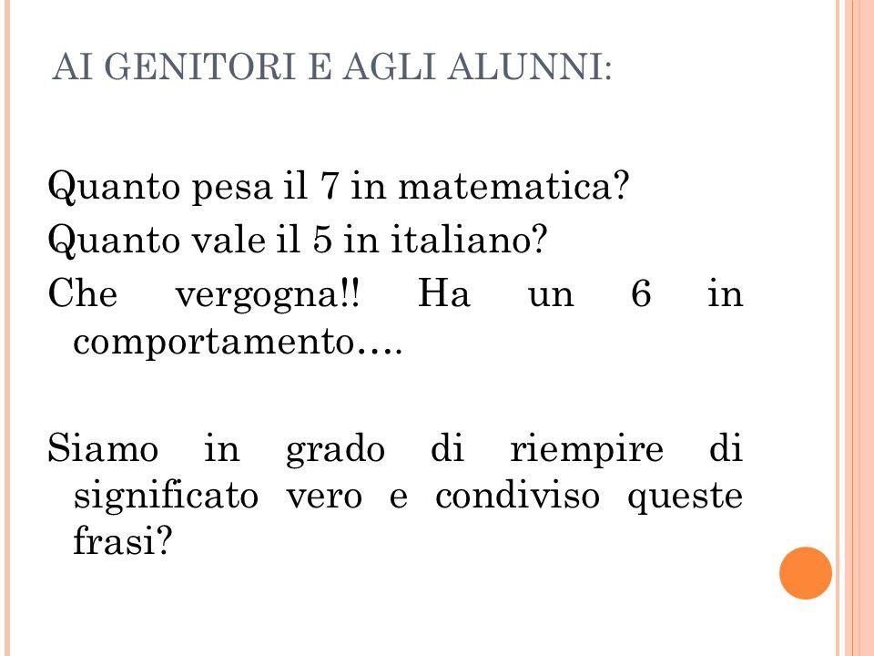 AI GENITORI E AGLI ALUNNI: Quanto pesa il 7 in matematica.