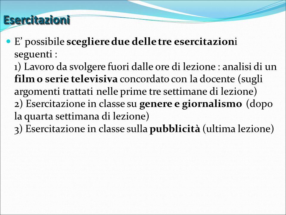 EsercitazioniEsercitazioni E' possibile scegliere due delle tre esercitazioni seguenti : 1) Lavoro da svolgere fuori dalle ore di lezione : analisi di