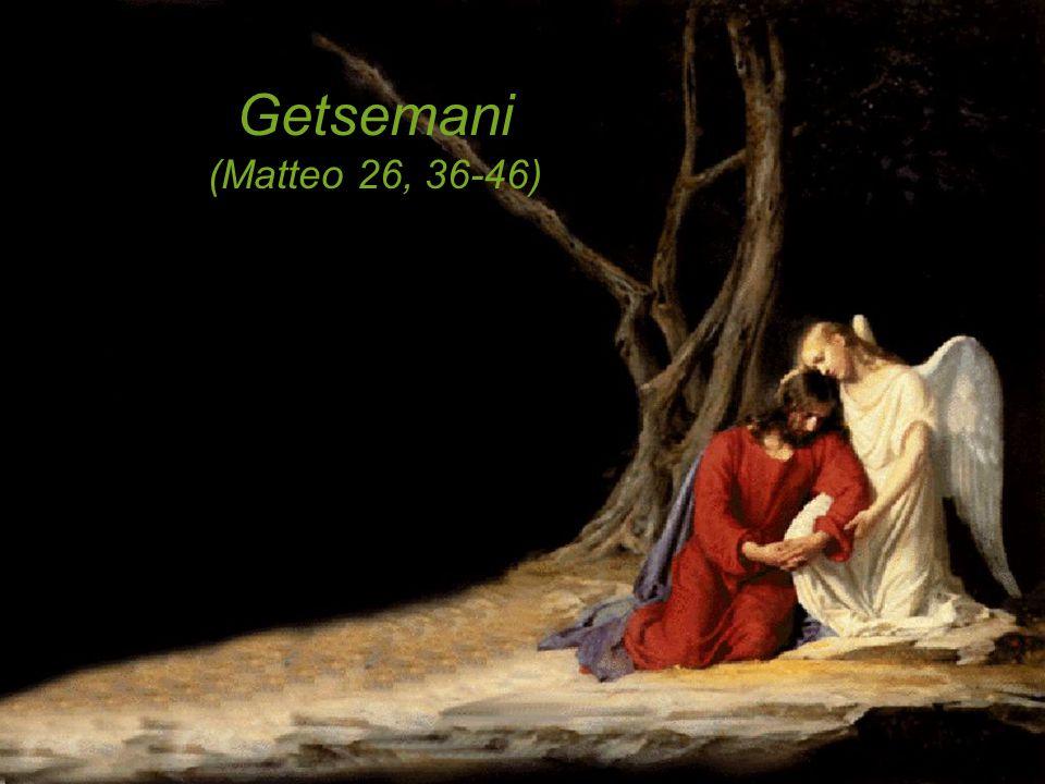 Getsemani (Matteo 26, 36-46).