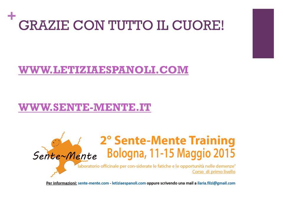 + GRAZIE CON TUTTO IL CUORE! WWW.LETIZIAESPANOLI.COM WWW.SENTE-MENTE.IT