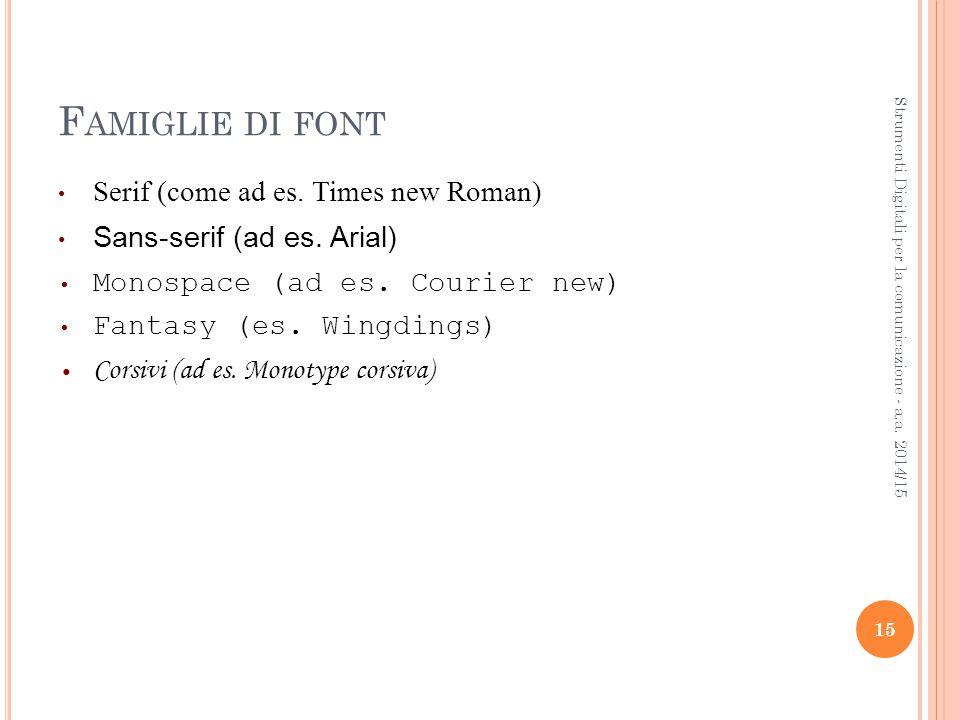 F AMIGLIE DI FONT Serif (come ad es. Times new Roman) Sans-serif (ad es.