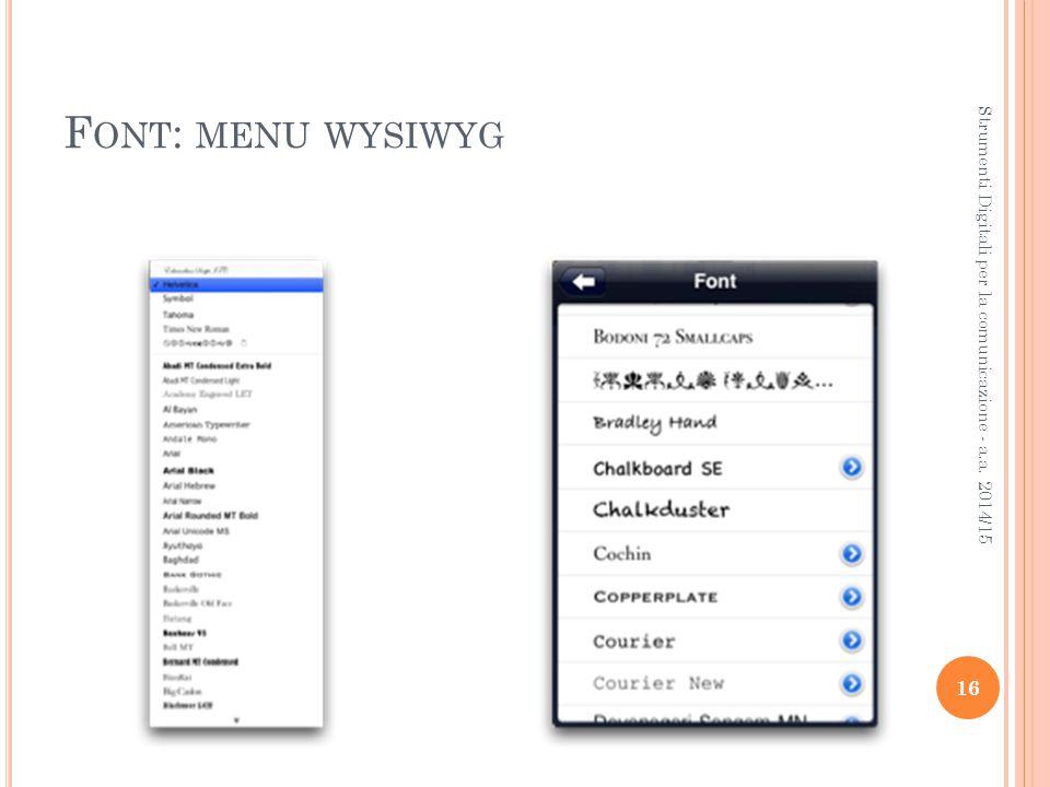 F ONT : MENU WYSIWYG 16 Strumenti Digitali per la comunicazione - a.a. 2014/15