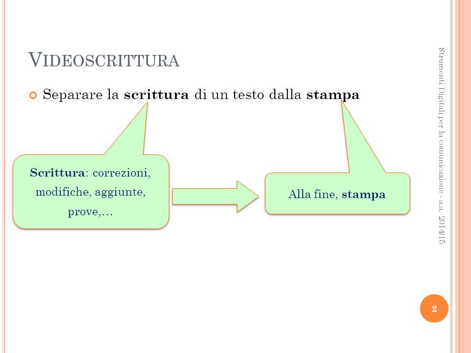 E DITOR VS. WORD PROCESSOR 3 Strumenti Digitali per la comunicazione - a.a. 2014/15