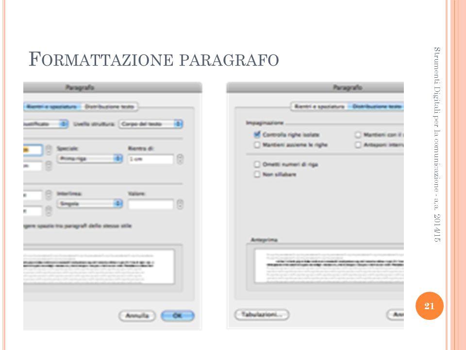 F ORMATTAZIONE PARAGRAFO 21 Strumenti Digitali per la comunicazione - a.a. 2014/15