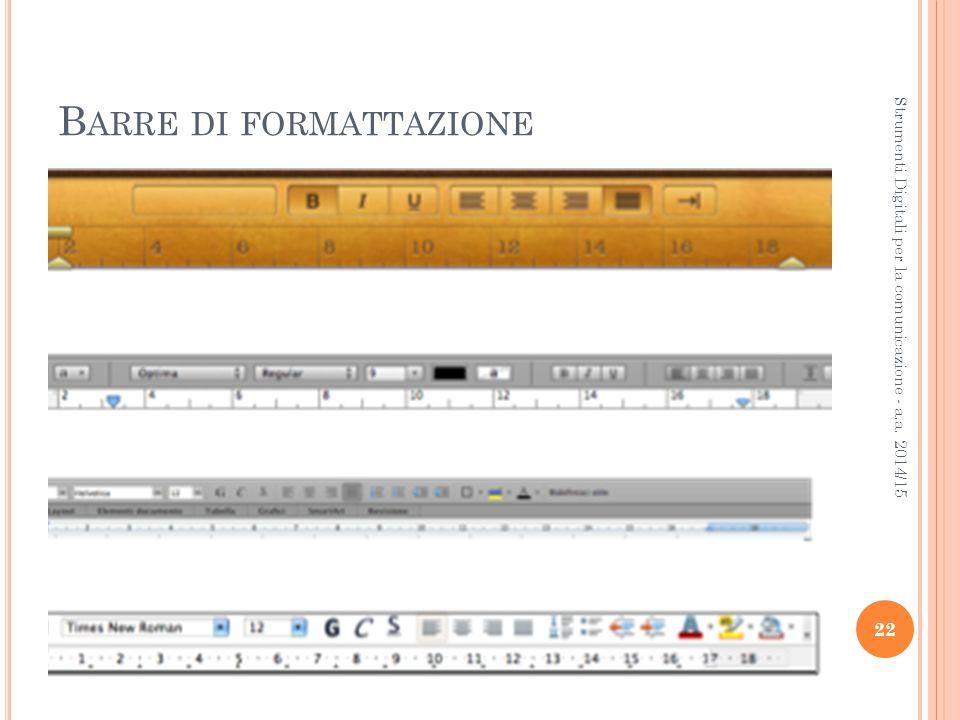 B ARRE DI FORMATTAZIONE 22 Strumenti Digitali per la comunicazione - a.a. 2014/15