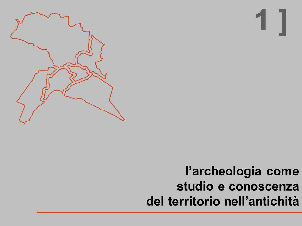 l'archeologia come studio e conoscenza del territorio nell'antichità 1 ]