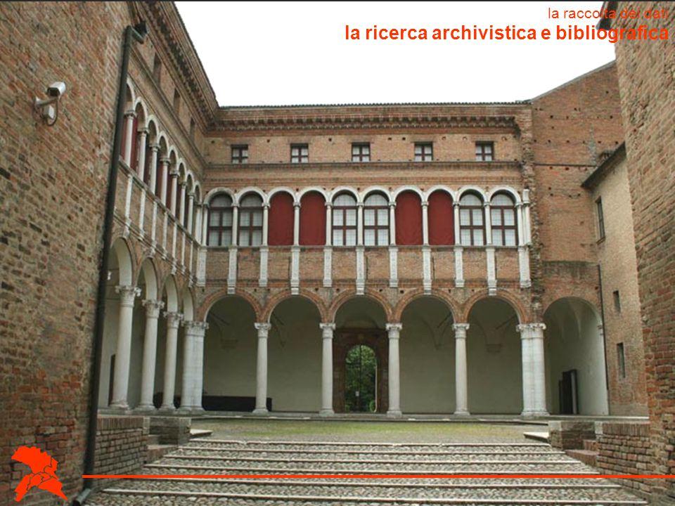 la ricerca archivistica e bibliografica la raccolta dei dati