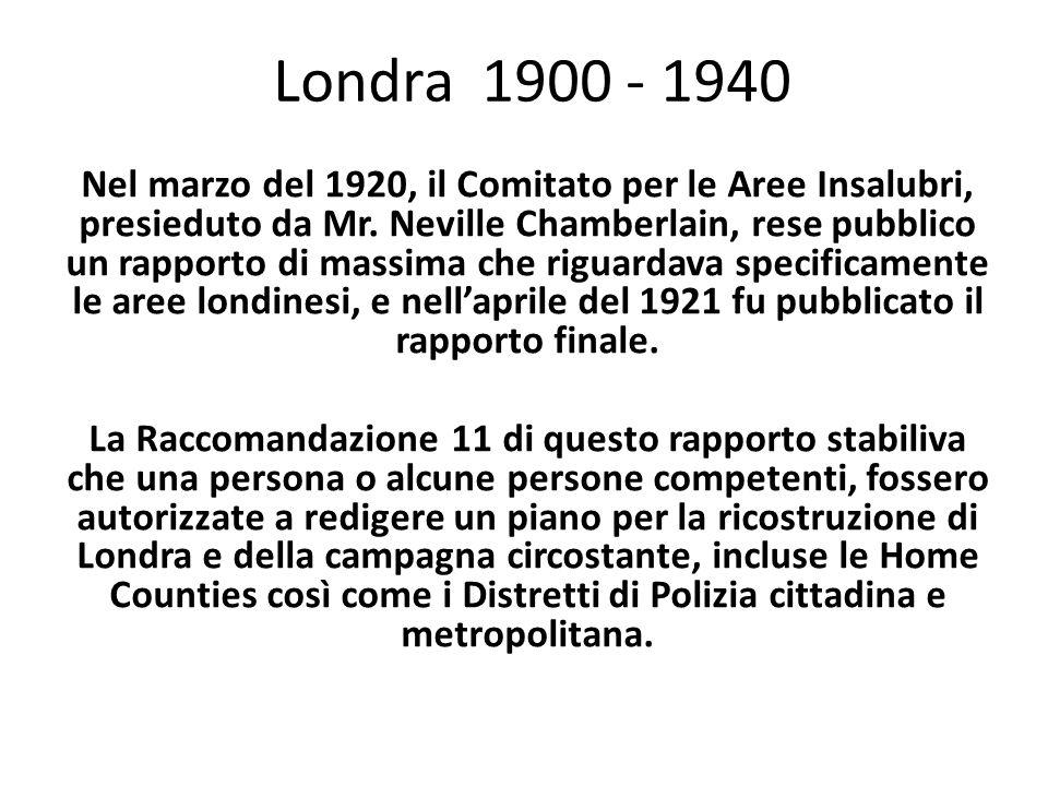 Londra 1900 - 1940 Nel marzo del 1920, il Comitato per le Aree Insalubri, presieduto da Mr.