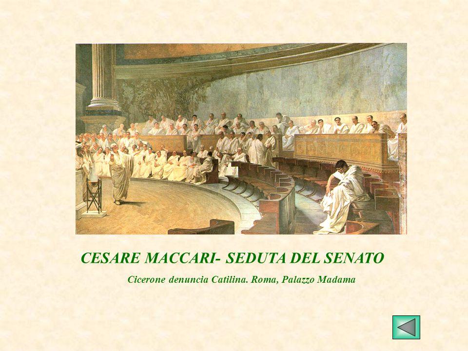 CESARE MACCARI- SEDUTA DEL SENATO Cicerone denuncia Catilina. Roma, Palazzo Madama