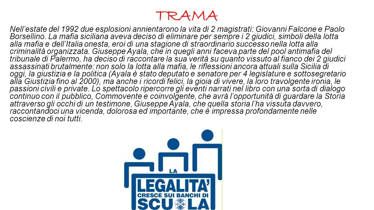 TRAMA Nell'estate del 1992 due esplosioni annientarono la vita di 2 magistrati: Giovanni Falcone e Paolo Borsellino. La mafia siciliana aveva deciso d