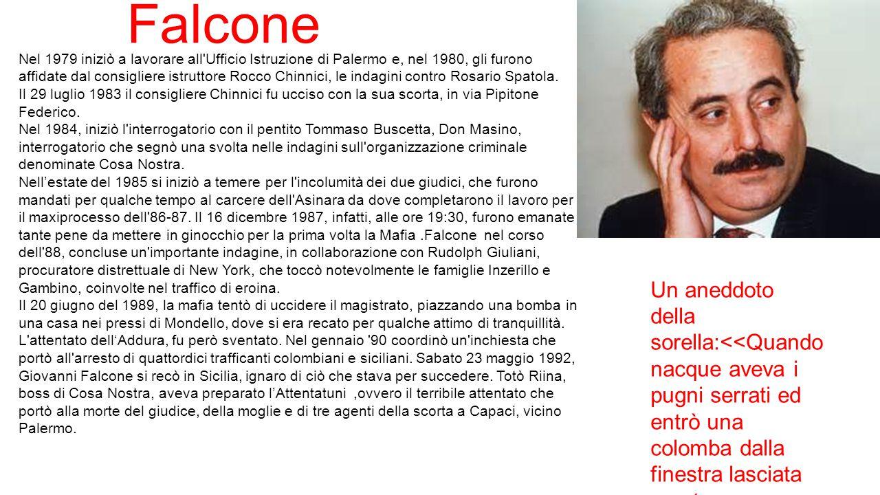 Falcone Nel 1979 iniziò a lavorare all'Ufficio Istruzione di Palermo e, nel 1980, gli furono affidate dal consigliere istruttore Rocco Chinnici, le in