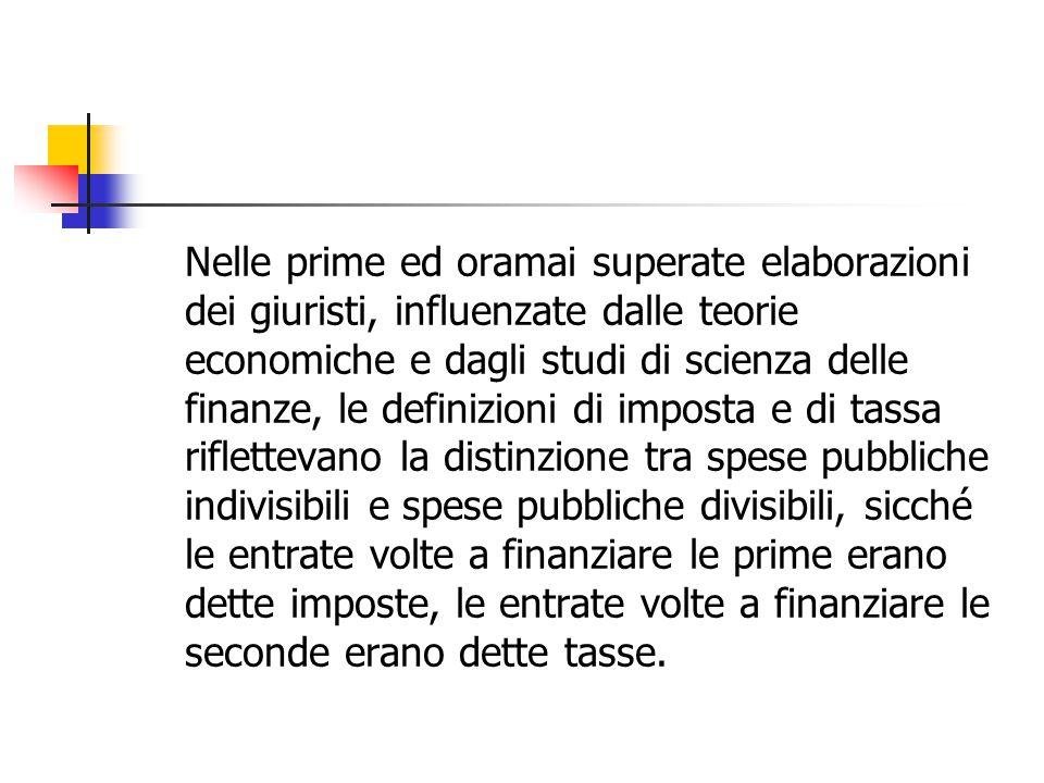 Nelle prime ed oramai superate elaborazioni dei giuristi, influenzate dalle teorie economiche e dagli studi di scienza delle finanze, le definizioni d