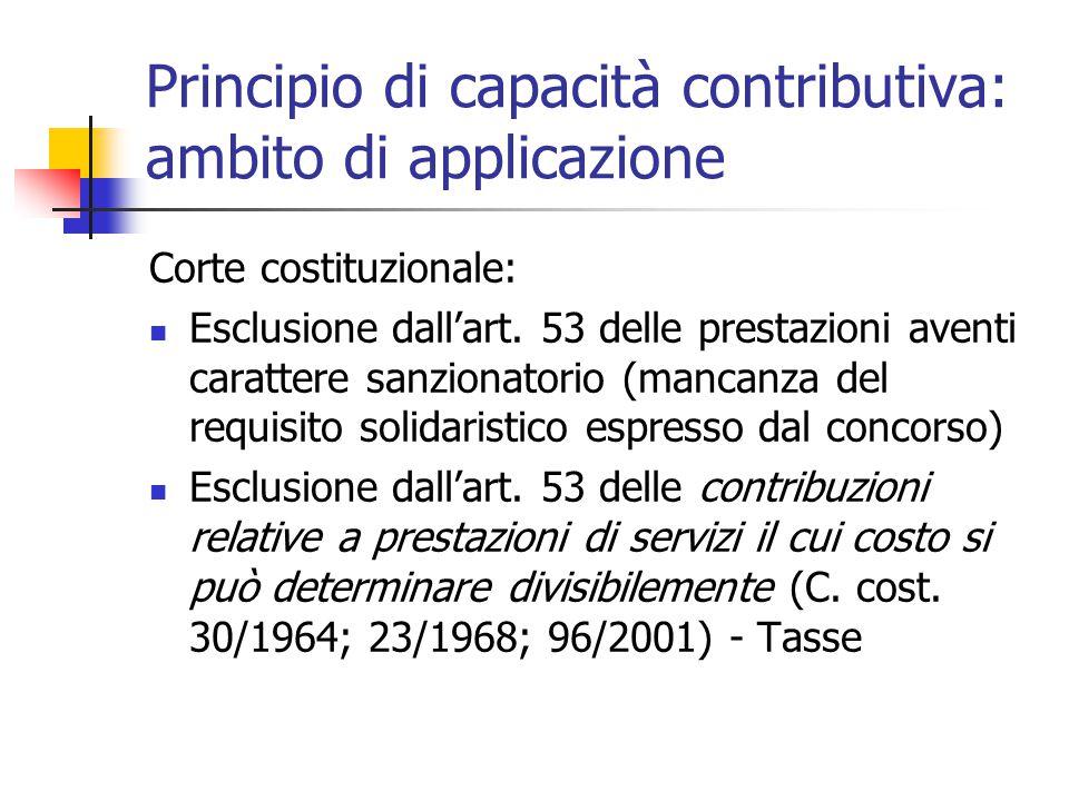 Principio di capacità contributiva: ambito di applicazione Corte costituzionale: Esclusione dall'art. 53 delle prestazioni aventi carattere sanzionato
