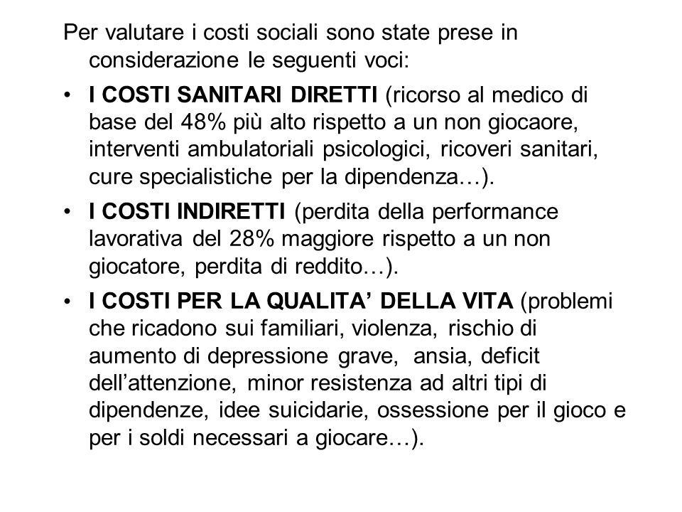 Per valutare i costi sociali sono state prese in considerazione le seguenti voci: I COSTI SANITARI DIRETTI (ricorso al medico di base del 48% più alto