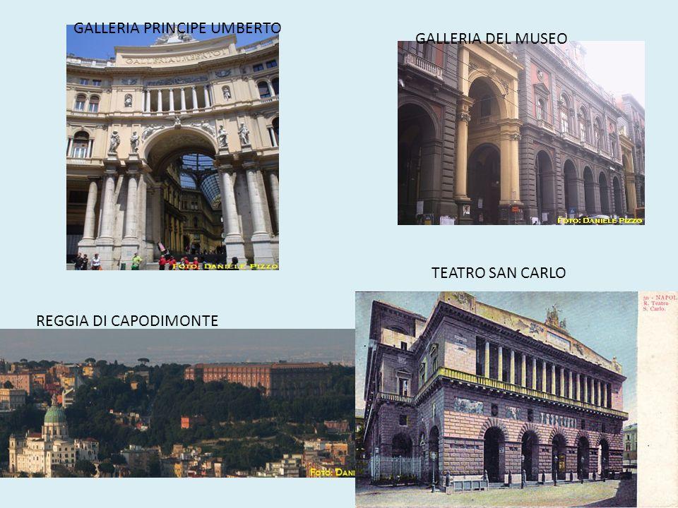 TEATRO SAN CARLO REGGIA DI CAPODIMONTE GALLERIA PRINCIPE UMBERTO GALLERIA DEL MUSEO