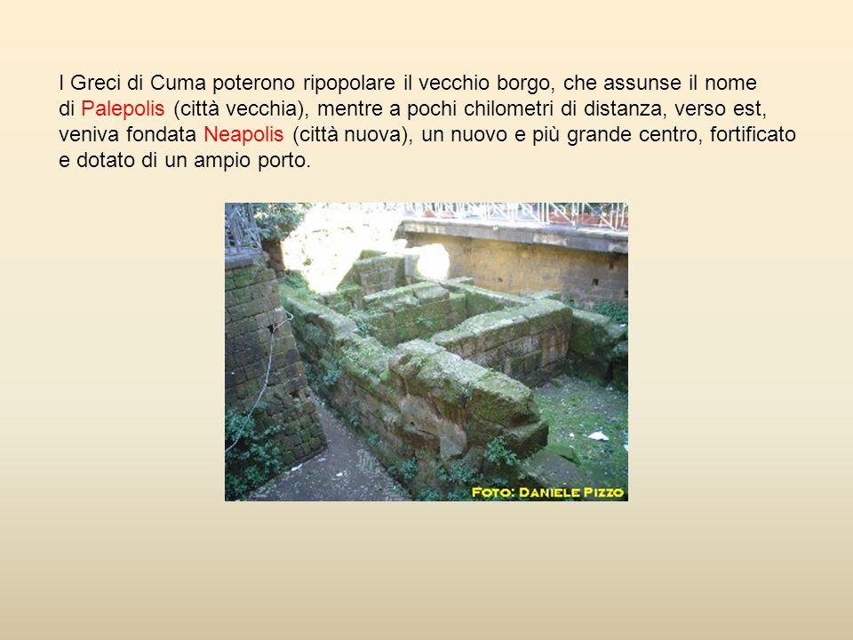 I Greci di Cuma poterono ripopolare il vecchio borgo, che assunse il nome di Palepolis (città vecchia), mentre a pochi chilometri di distanza, verso e