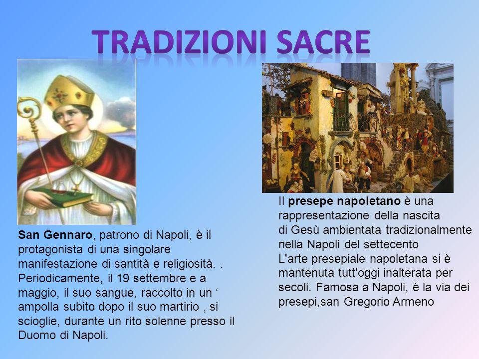 San Gennaro, patrono di Napoli, è il protagonista di una singolare manifestazione di santità e religiosità.. Periodicamente, il 19 settembre e a maggi