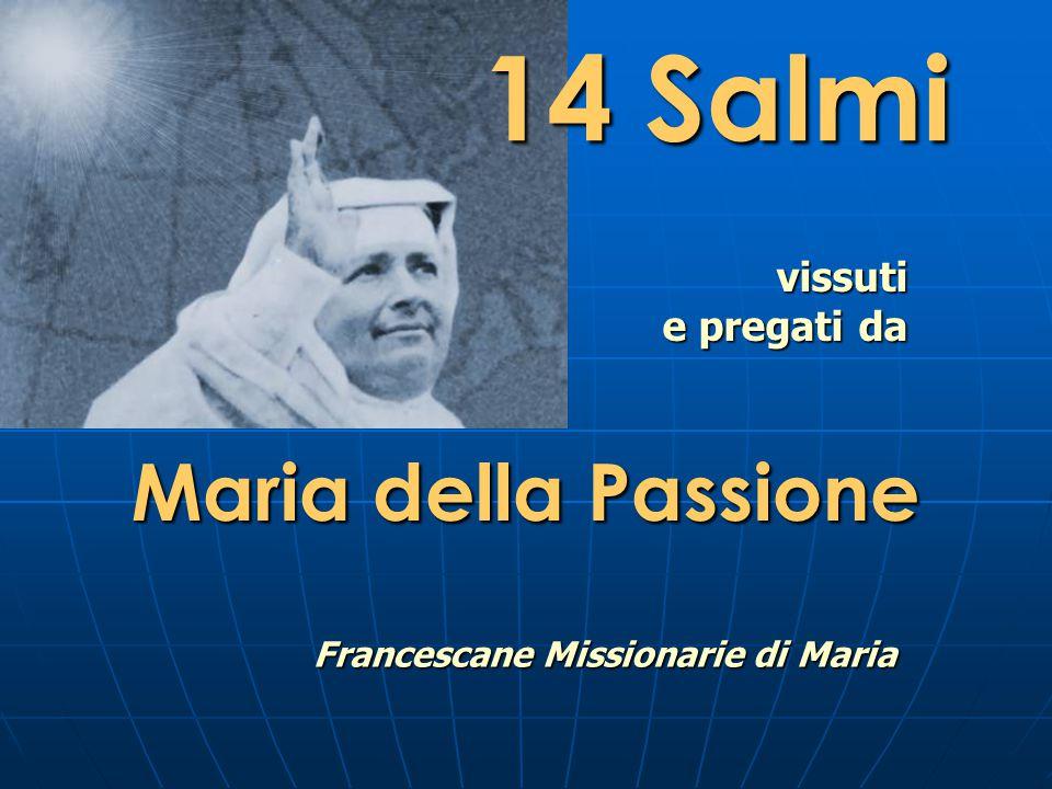 14 Salmi Maria della Passione vissuti e pregati da Francescane Missionarie di Maria