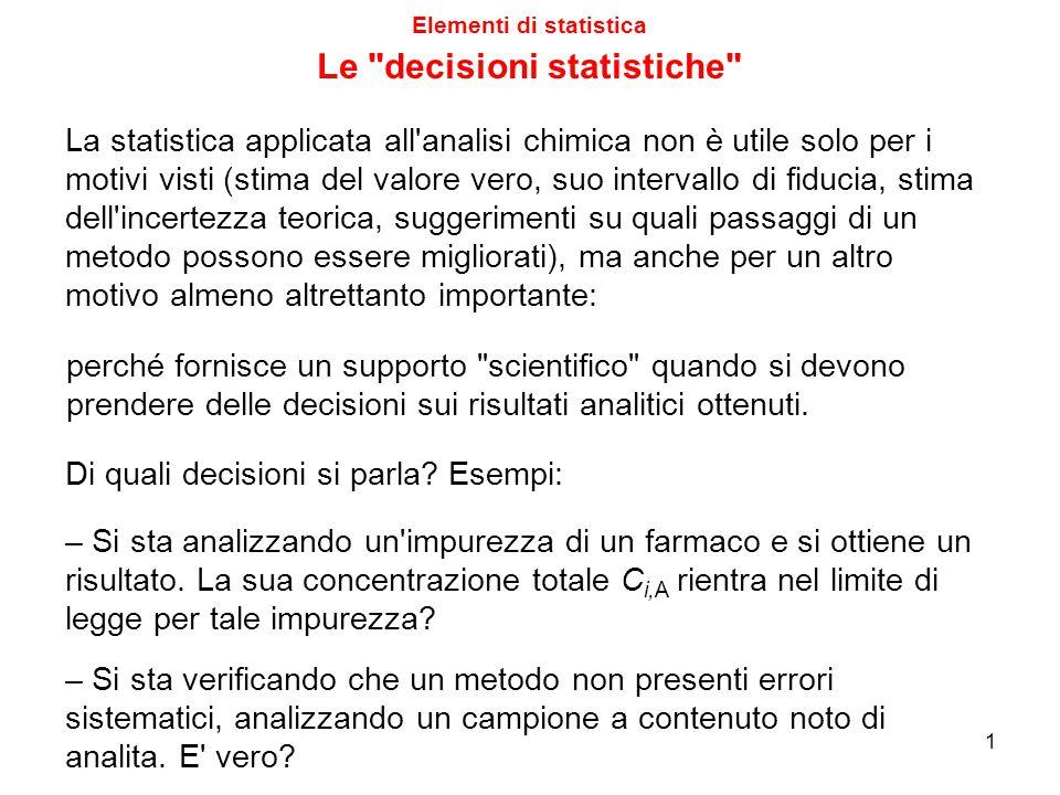 Elementi di statistica 2 Di quali decisioni si parla.