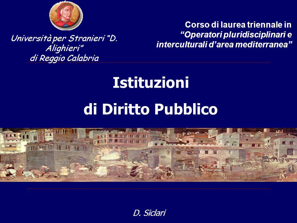 """Istituzioni di Diritto Pubblico D. Siclari Corso di laurea triennale in """"Operatori pluridisciplinari e interculturali d'area mediterranea"""" Università"""
