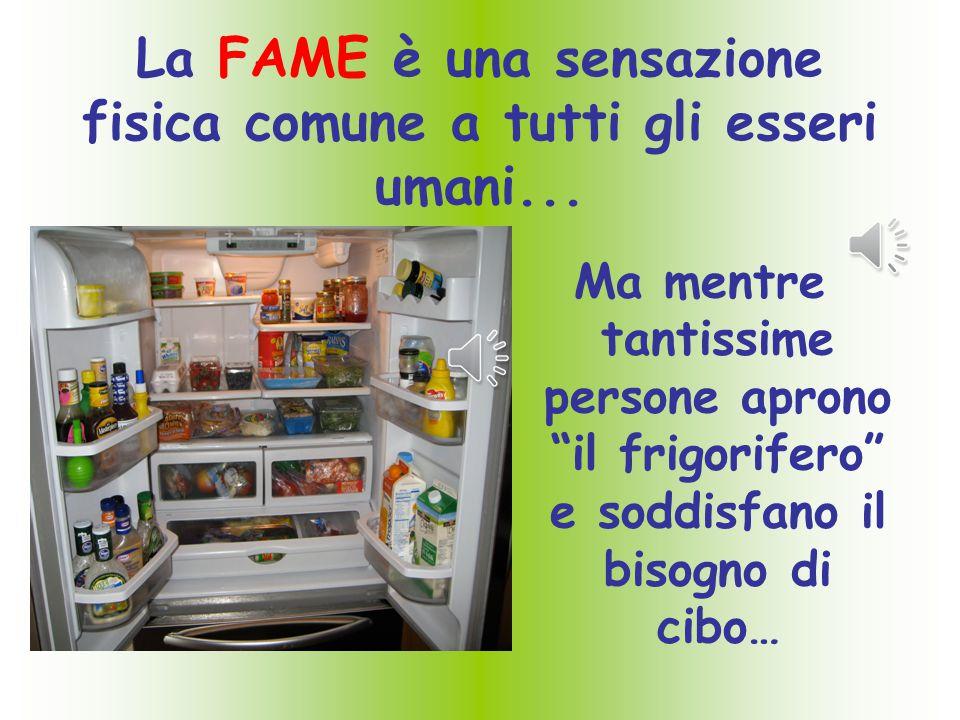Purtroppo c'è chi vive nell'abbondanza, chi il cibo lo rifiuta e chi non avendo nulla per potersi sfamare MUORE DI FAME!
