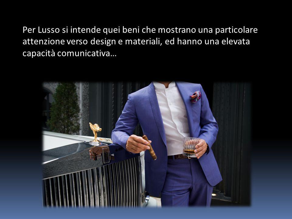 Per Lusso si intende quei beni che mostrano una particolare attenzione verso design e materiali, ed hanno una elevata capacità comunicativa…