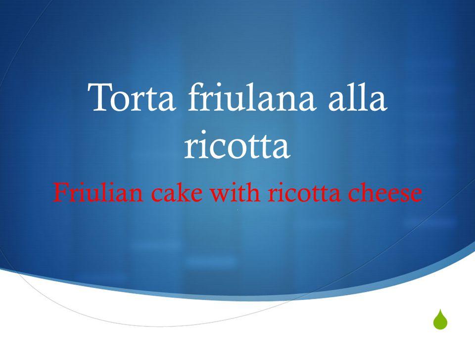  Torta friulana alla ricotta Friulian cake with ricotta cheese :3