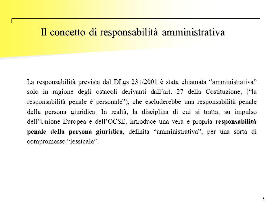"""55 La responsabilità prevista dal DLgs 231/2001 è stata chiamata """"amministrativa"""" solo in ragione degli ostacoli derivanti dall'art. 27 della Costituz"""