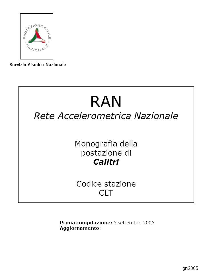 RAN Rete Accelerometrica Nazionale Monografia della postazione di Calitri Codice stazione CLT Prima compilazione: 5 settembre 2006 Aggiornamento: Servizio Sismico Nazionale gn2005