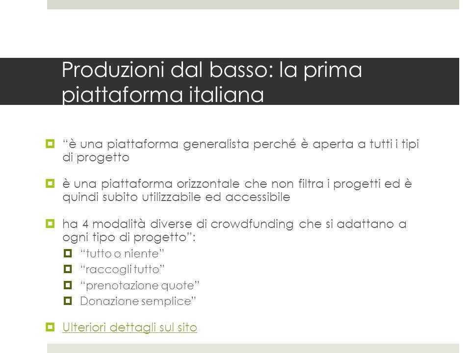 Agli albori del crowdfunding in Italia: le altre piattaforme  Smartika.it (già Zopa Italia, attiva dal 2008): social lending Smartika.it  Kapipal (attiva dal 2009): fondata su progetti personali (matrimonio, cure mediche, ecc.); nel 2013 è stata rilevata da Grow VC Group Kapipal