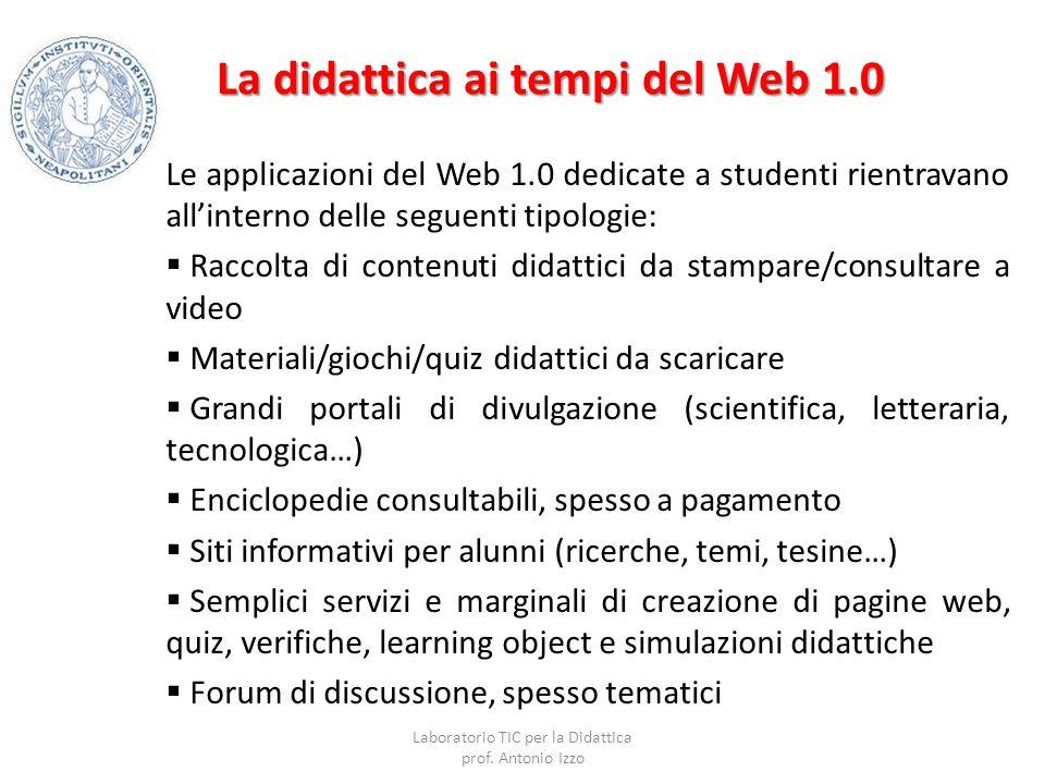 La didattica ai tempi del Web 1.0 Le applicazioni del Web 1.0 dedicate a studenti rientravano all'interno delle seguenti tipologie:  Raccolta di cont