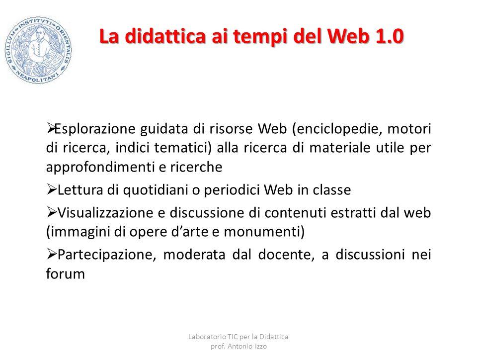 La didattica ai tempi del Web 1.0  Esplorazione guidata di risorse Web (enciclopedie, motori di ricerca, indici tematici) alla ricerca di materiale u