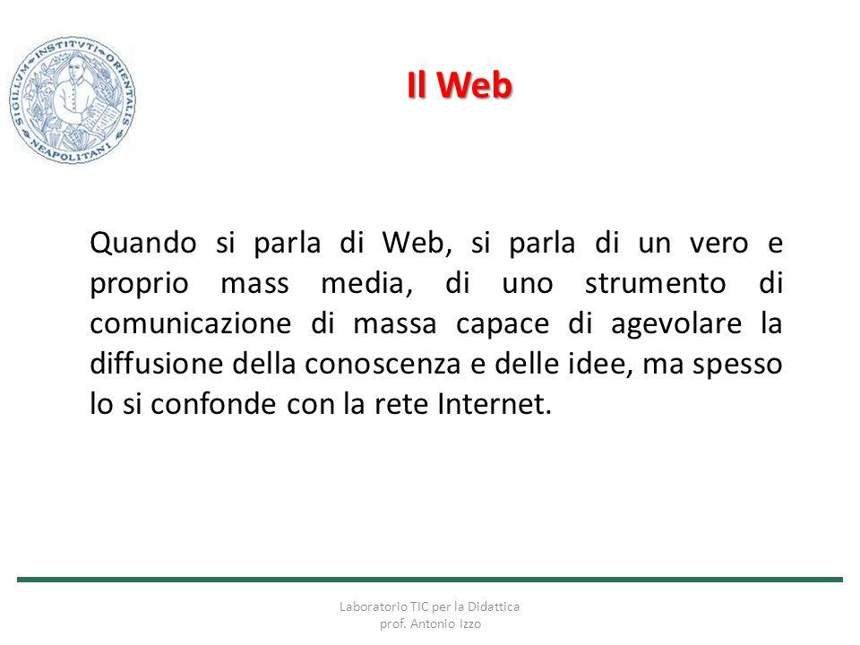 Il Web Quando si parla di Web, si parla di un vero e proprio mass media, di uno strumento di comunicazione di massa capace di agevolare la diffusione